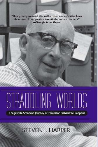 9780810124448: Straddling Worlds: The Jewish-American Journey of Professor Richard W. Leopold