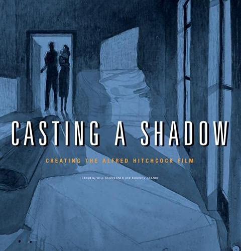 9780810124479: Casting a Shadow: Creating the Alfred Hitchcock Film