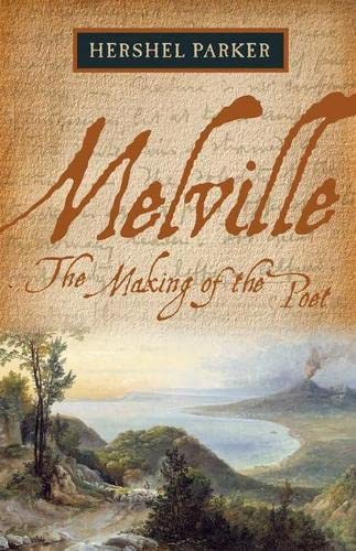 Melville: The Making of the Poet (0810124645) by Hershel Parker