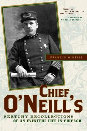 9780810124653: Chief O'neill's Sketchy Recollections of an Eventful Life in Chicago