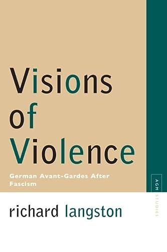 9780810124714: Visions of Violence: German Avant-Gardes After Fascism