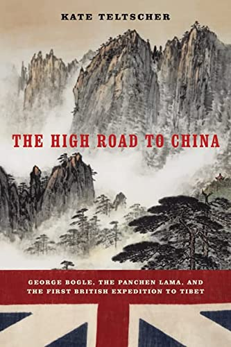 9780810124950: The High Road to China: George Bogle, the Panchen Lama, and the First British Expedition to Tibet