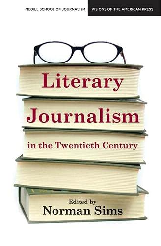 9780810125193: Literary Journalism in the Twentieth Century (Medill School of Journalism Visions of the American Press)