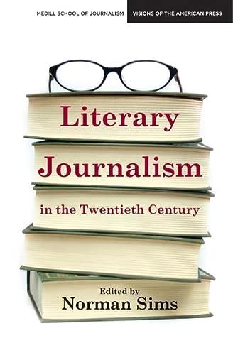 9780810125193: Literary Journalism in the Twentieth Century (Medill School of Journalism Visions of the American Press)