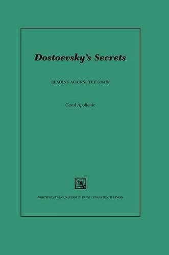 9780810125322: Dostoevsky's Secrets: Reading Against the Grain (Studies in Russian Literature and Theory (Hardcover))