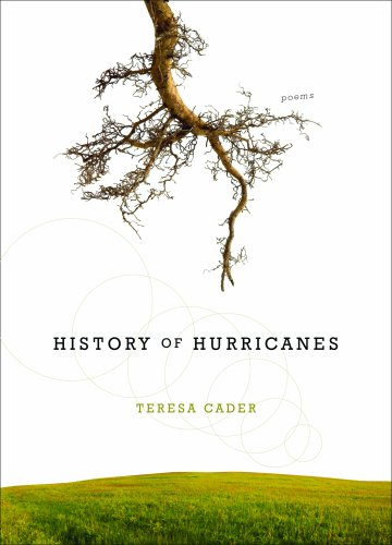 History of Hurricanes: Poems (Hardback): Teresa Cader