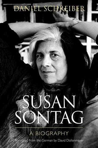Susan Sontag - A Biography: Schreiber, Daniel