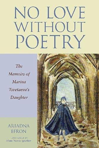 9780810125896: No Love Without Poetry: The Memoirs of Marina Tsvetaeva's Daughter