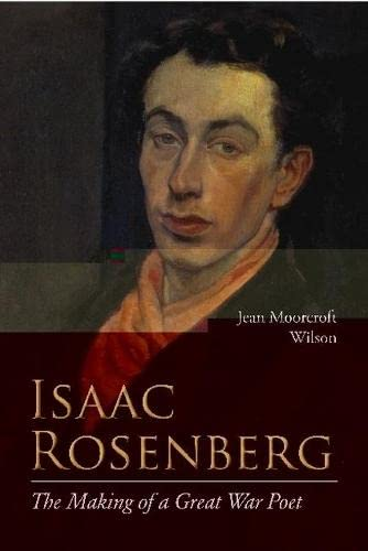 9780810126046: Isaac Rosenberg: The Making of a Great War Poet: A New Life