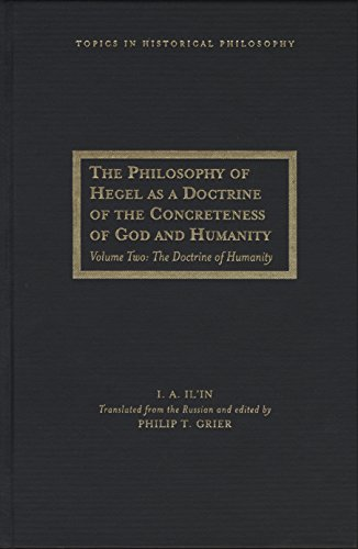 The Philosophy of Hegel as a Doctrine of the Concreteness of God and Humanity: The Doctrine of ...