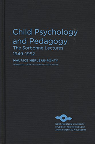 Child Psychology and Pedagogy: The Sorbonne Lectures 1949-1952 (Studies in Phenomenology and ...