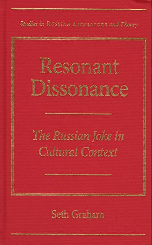 Resonant Dissonance: The Russian Joke in Cultural Context (Hardback): Seth Graham