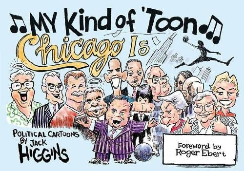 9780810126459: My Kind of 'Toon, Chicago Is: Political Cartoons