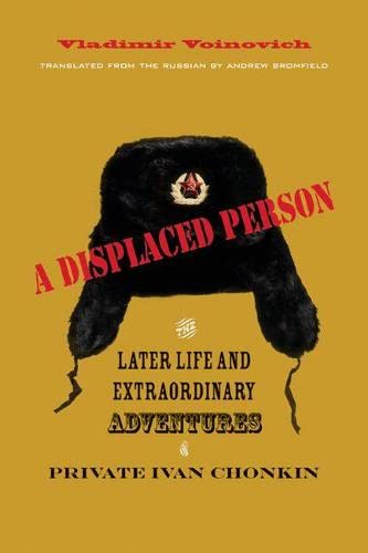 9780810126626: A Displaced Person: The Later Life and Extraordinary Adventures of Private Ivan Chonkin
