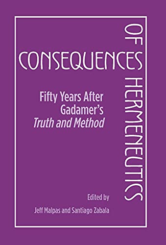 9780810126862: Consequences of Hermeneutics: Fifty Years After Gadamer's Truth and Method