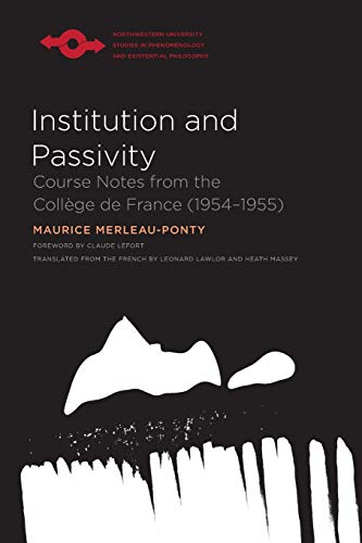 9780810126893: Institution and Passivity: Course Notes from the Collège de France (1954-1955) (Studies in Phenomenology and Existential Philosophy)