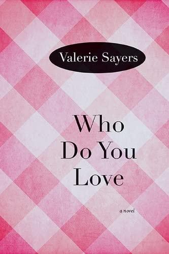9780810127265: Who Do You Love: A Novel