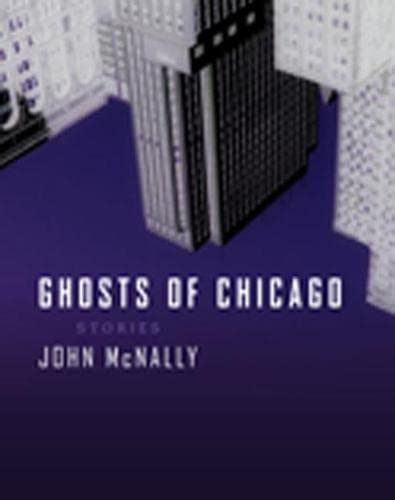 Ghosts of Chicago: Stories: John McNally