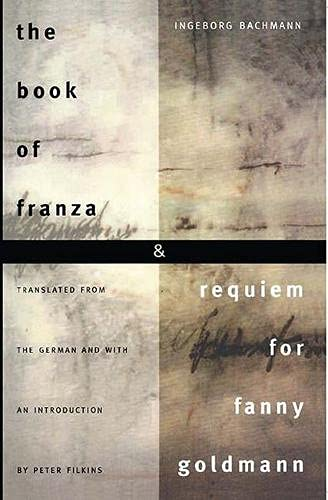 The Book of Franza and Requiem for: Bachmann, Ingeborg