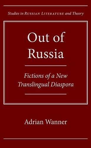 Out of Russia: Fictions of a New Translingual Diaspora (Hardback): Adrian Wanner