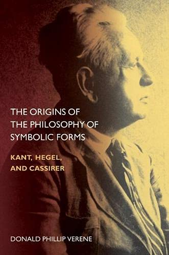 9780810127784: The Origins of the Philosophy of Symbolic Forms: Kant, Hegel, and Cassirer (Topics In Historical Philosophy)