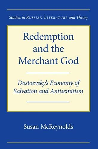 Redemption and the Merchant God: Dostoevsky's Economy of Salvation and Antisemitism (Paperback...