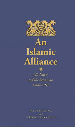 9780810128095: An Islamic Alliance: Ali Dinar and the Sanusiyya, 1906-1916 (Islam and Society in Africa)