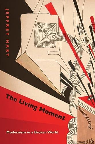 9780810128217: The Living Moment: Modernism in a Broken World