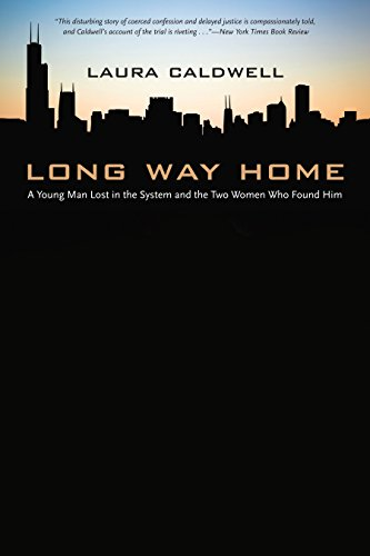 Long Way Home: A Young Man Lost in the System and the Two Women Who Found Him (0810128268) by Laura Caldwell