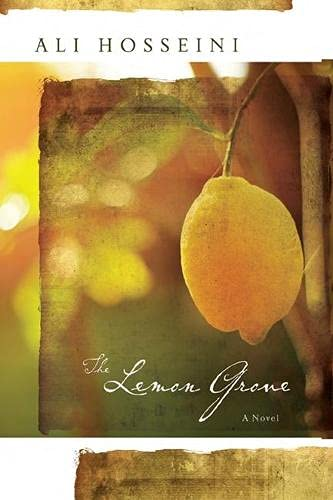 The Lemon Grove: A Novel: Hosseini, Ali