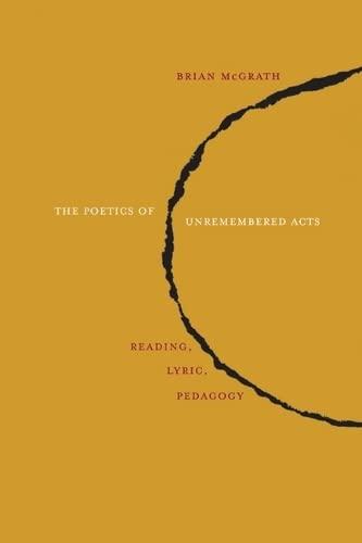 9780810128491: The Poetics of Unremembered Acts: Reading, Lyric, Pedagogy
