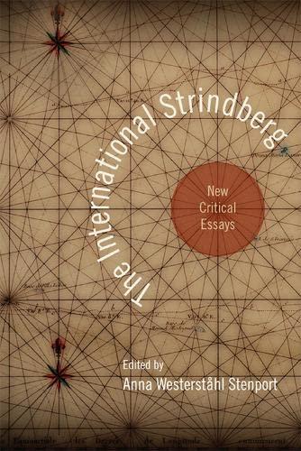 The International Strindberg - New Critical Essays: Stenport, Anna W