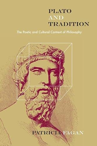 Plato and Tradition: The Poetic and Cultural Context of Philosophy (Paperback): Patricia Fagan