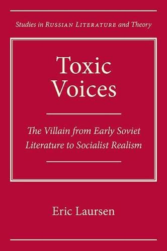 9780810128651: Toxic Voices: The Villain from Early Soviet Literature to Socialist Realism (Northwestern University Press Studies in Russian Literature and Theory)