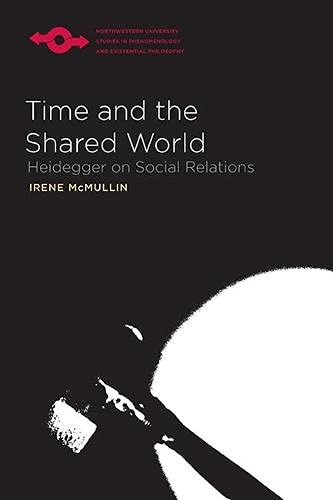 9780810129023: Time and the Shared World: Heidegger on Social Relations (Studies in Phenomenology and Existential Philosophy)