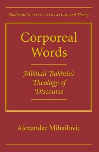 9780810129221: Corporeal Worlds: Mikhail Bakhtin's Theology Discourse (Studies in Russian Literature and Theory (Paperback))