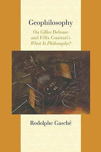 9780810129443: Geophilosophy: On Gilles Deleuze and Felix Guattari's What Is Philosophy? (Studies in Comparative and Continental Philosophies)