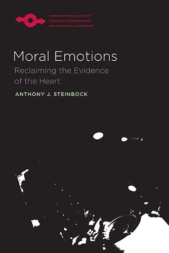 9780810129566: Moral Emotions: Reclaiming the Evidence of the Heart (Studies in Phenomenology and Existential Philosophy)