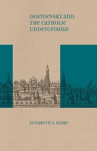 9780810129573: Dostoevsky and the Catholic Underground (Studies in Russian Literature and Theory)