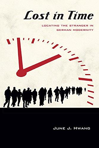 Lost in Time: Locating the Stranger in German Modernity: Hwang, June J.