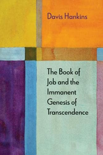 The Book of Job and the Immanent Genesis of Transcendence (Hardback): Davis Hankins
