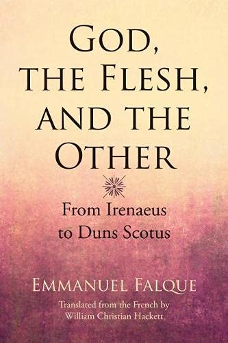 9780810130234: God, the Flesh, and the Other: From Irenaeus to Duns Scotus