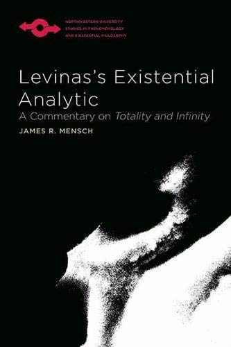 9780810130548: Levinas's Existential Analytic: A Commentary on Totality and Infinity (Studies in Phenomenology and Existential Philosophy)
