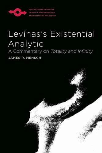 Levinas's Existential Analytic (Paperback): James Richard Mensch