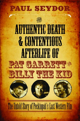 9780810130562: The Authentic Death and Contentious Afterlife of Pat Garrett and Billy the Kid: The Untold Story of Peckinpah's Last Western Film