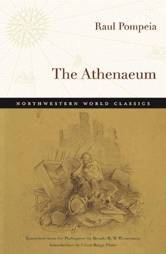 The Athenaeum: A Novel (Northwestern World Classics): Pompeia, Raul