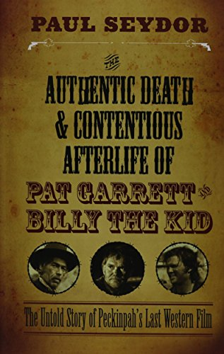 9780810130890: The Authentic Death and Contentious Afterlife of Pat Garrett and Billy the Kid: The Untold Story of Peckinpah's Last Western Film