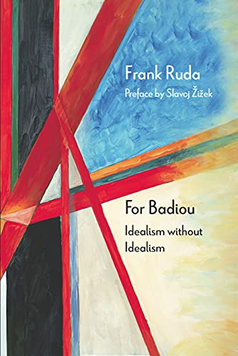 9780810130975: For Badiou: Idealism Without Idealism