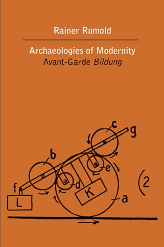 9780810131125: Archaeologies of Modernity: Avant-Garde Bildung