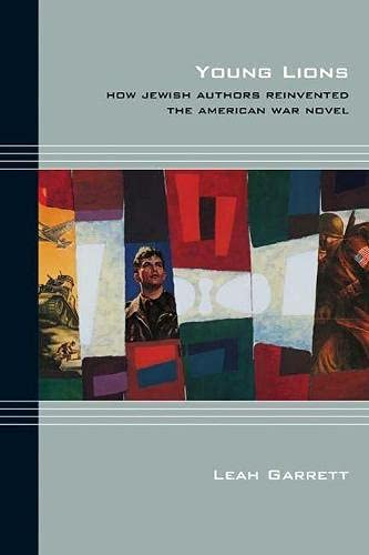 Young Lions: How Jewish Authors Reinvented the American War Novel (Paperback): Leah Garrett
